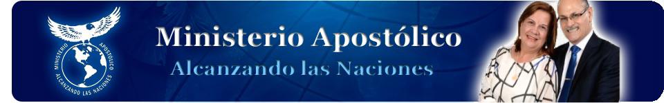 Ministerio Apostolico Alcanzando Las Naciones